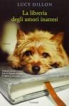 La libreria degli amori inattesi - Lucy Dillon, Sara Caraffini