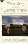 The Art of the Long View: Planning for the Future in an Uncertain World - Peter Schwartz