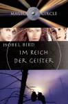 Im Reich der Geister (Magic Circle, #9) - Isobel Bird, Dorothee Haentjes
