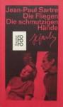Die Fliegen; Die Schmutzigen Hände: Zwei Dramen - Jean-Paul Sartre