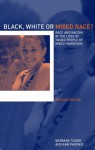 Black, White or Mixed Race?: Race and Racism in the Lives of Young People of Mixed Parentage - Barbara Tizard