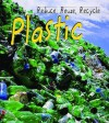 Plastic (Reduce, Reuse, Recycle) - Heinemann