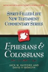 Ephesians & Colossians (Spirit-Filled Life New Testament Commentary) - Jack W. Hayford, David P. Seemuth