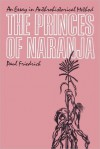 The Princes Of Naranja: An Essay In Anthrohistorical Method - Paul Friedrich