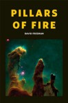 "Pillars of Fire (The Genesis Series) - David Freeman, Cover Photo: The ""Pillars of Creation"" within the Eagle Nebula. Courtesy of NASA/ESA"