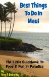 Best Things to Do in Maui - Greg Ray, Becky Ray