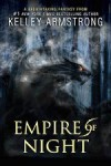 Empire of Night - Kelley Armstrong