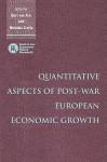 Quantitative Aspects of Post-War European Economic Growth - Bart Van Ark, Nicholas Crafts