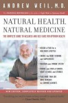 Natural Health, Natural Medicine: The Complete Guide to Wellness and Self-Care for Optimum Health - Andrew Weil