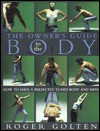 The Owner's Guide to the Body - Roger Golten, Joseph Heller