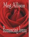 Romancing Jenny (A Harris Grove Story) - Meg Allison