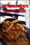 The Horrifying Facts About Fast Food - Steven Jones