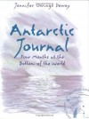 Antarctic Journal: Four Months at the Bottom of the World - Jennifer Owings Dewey