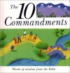 The 10 Commandments: Words of Wisdom from the Bible - Lois Rock, Debbie Lush