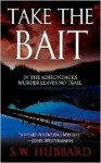 Take the Bait - S.W. Hubbard
