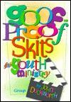 Goof-Proof Skits for Youth Ministry - John Duckworth