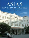 Asia's Legendary Hotels: The Romance of Travel - William Warren, Jill Gocher