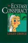 The Ecstasy Conspiracy - Lesley Choyce