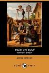 Sugar and Spice (Illustrated Edition) (Dodo Press) - James Johnson
