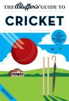 The Bluffer's Guide to Cricket (The Bluffer's Guides) - James Trollope, Nick Yapp