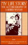 My Life Story: The Autobiography of a Berber Woman, Edited by Dorothy Blair - Fadhma A.M. Amrouche, Dorothy S. (Translator) Blair, Dorothy Blair