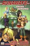 Runaways, Vol. 9: Dead Wrong - Terry Moore, Humberto Ramos