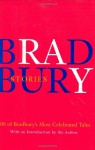 Stories: 100 of His Most Celebrated Tales - Ray Bradbury