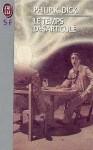 Le temps désarticulé - Philip K. Dick