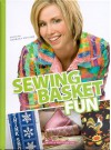 Sewing Basket Fun - Barbara Weiland