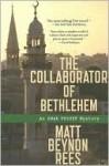 The Collaborator of Bethlehem (Omar Yussef Series #1) - Matt Rees