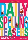 Daily Spelling Teasers (Daily Brainteasers) - Sue Graves, Nick Diggory