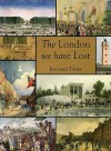 The London We Have Lost - Richard Tames