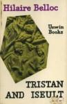 Tristan and Iseult. - Joseph Bédier, Hilaire Belloc