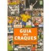 Guia dos Craques: Os Grandes Jogadores de Futebol do Brasil e do Mundo - Marcelo Duarte