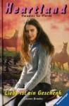Liebe ist ein Geschenk (Heartland: Paradies für Pferde, #15) - Lauren Brooke, Miriam Margraf