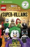 DK Readers: LEGO® DC Super Heroes: Super-Villains - Victoria Taylor