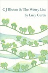 C.J.Bloom and the Worry List (The C.J.Bloom Adventures) - Lucy Curtis, Louise Best