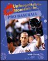 100 Unforgettable Moments in Pro Baseball - Bob Italia