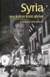 Syria: Revolution From Above (The Contemporary Middle East) - Raymond Hinnebusch