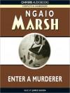 Enter a Murderer (MP3 Book) - Ngaio Marsh, James Saxon