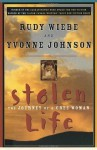Stolen Life: The Journey of a Cree Woman - Rudy Wiebe, Yvonne Johnson