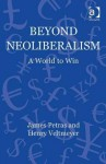 Beyond Neoliberalism: A World to Win - James F. Petras