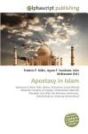 Apostasy in Islam - Frederic P. Miller, Agnes F. Vandome, John McBrewster