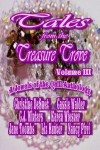 Tales From The Treasure Trove Volume III [A Jewels Of The Quill Anthology] - C.J. Winters, Jane Toombs, Karen Wiesner, Nancy Pirri, Jewels of the Quill, Cassie Walder, Christine DeSmet, Liz Hunter