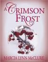 A Crimson Frost - Marcia Lynn McClure