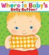 Where Is Baby's Belly Button? (enhanced eBook edition) - Karen Katz