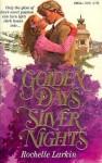 Golden Days, Silver Nights - Rochelle Larkin