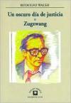 Un oscuro día de justicia - Zugzwang - Rodolfo Walsh