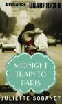 Midnight Train to Paris (A Paris Time Travel Romance) - Juliette Sobanet