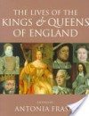 The Lives of the Kings and Queens of England, Revised and Updated - Antonia Fraser
